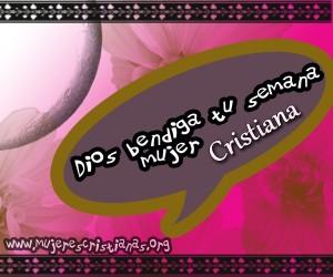 Postal – Dios Bendiga tu semana Mujer Cristiana