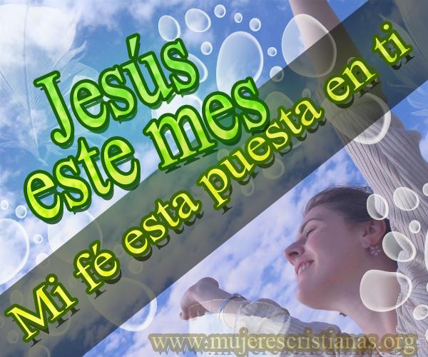 Jesús este mes mi fe esta puesta en ti