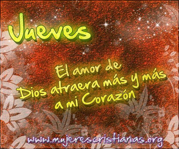 Jueves el amor de Dios atraerá más y más a mi corazón