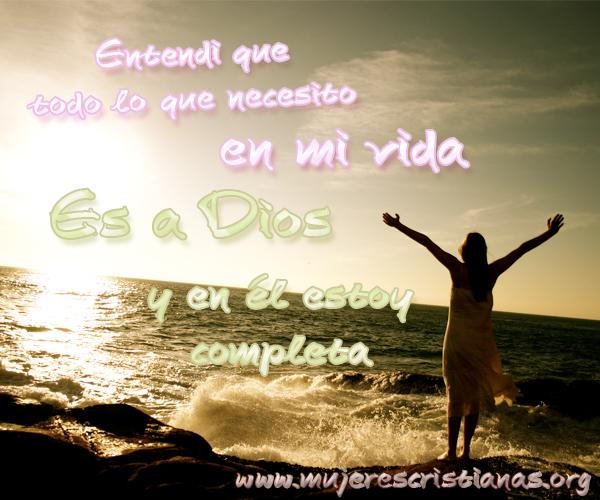 Entendi que todo lo que necesito en mi vida es a Dios | Mujeres ...