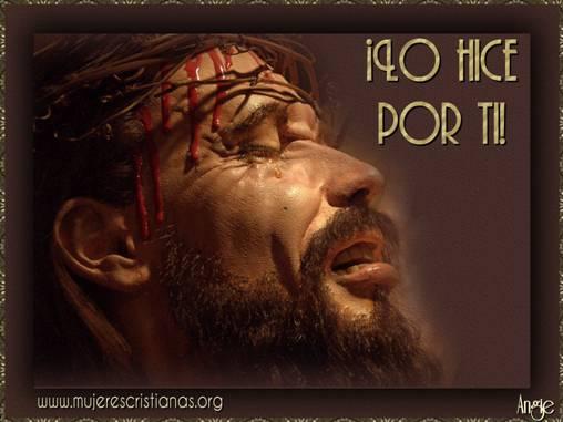 Jesús te dice este dia: Lo hice por ti