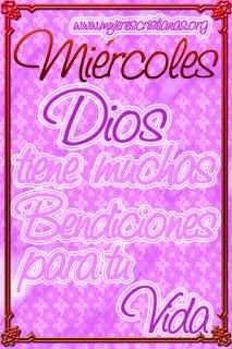 Miércoles Dios tiene muchas bendiciones para tu vida
