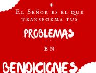 El Señor es el que transforma tus problemas en bendiciones