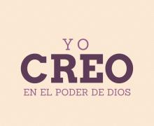 Yo CREO en el poder de Dios
