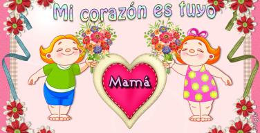Mi corazón es tuyo mamá