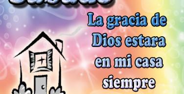 Sábado la gracia de Dios estara en mi casa siempre
