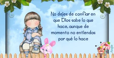 No dejes de confiar en Dios sobre lo que hace