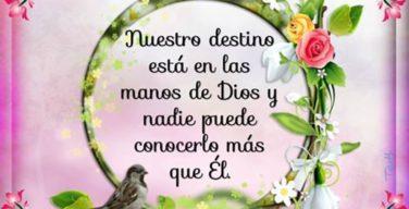 Nuestro destino esta en las manos de Dios