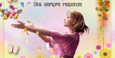 Nunca pierdas las esperanzas porque Dios siempre responde