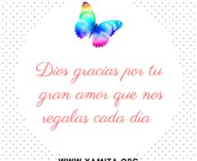 Dios gracias por tu gran amor que nos regalas cada día