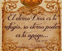 El eterno Dios es tu refugio