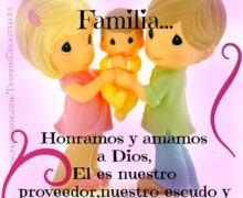 En nuestra familia… Honramos y amamos a Dios