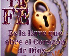 Tu fe… Es la llave que abre el corazón de Dios